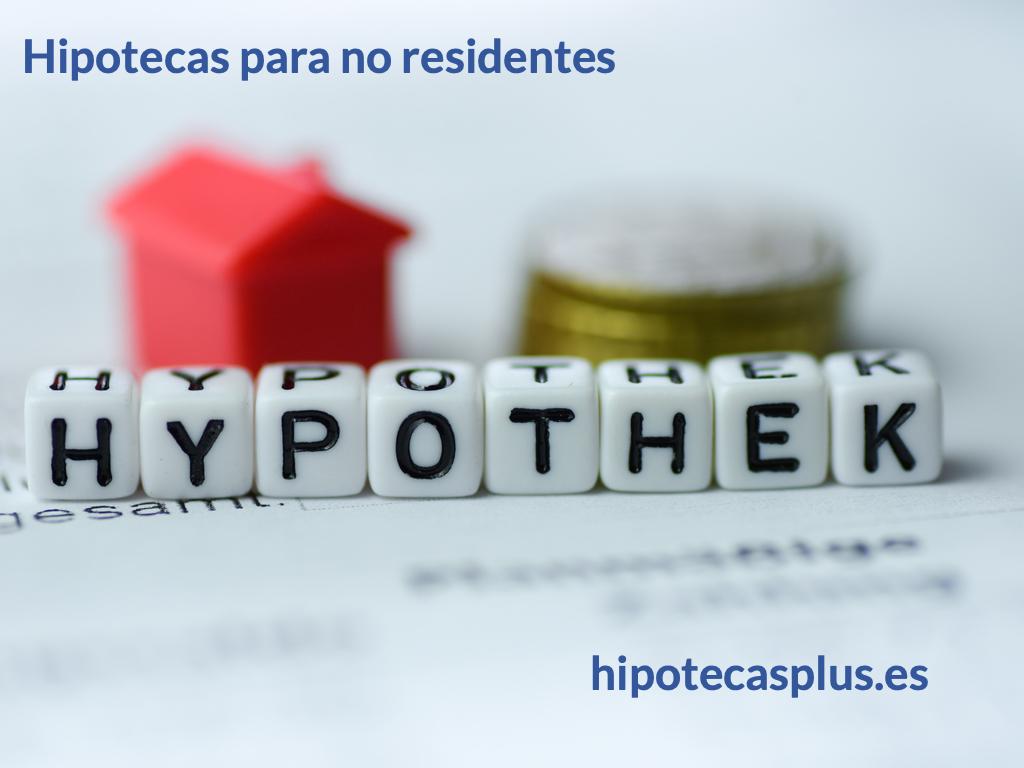 Hipotecas para extranjeros no residentes en España