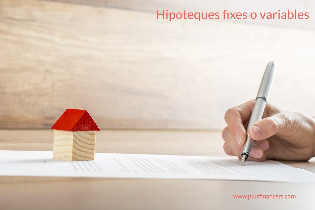 Hipoteques amb taxa d'interès fixa o variable?